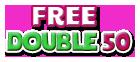 Free Double 50